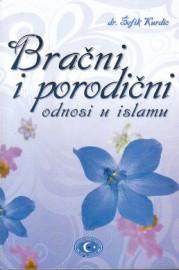 Bracni i Porodicni odnosi u Islamu
