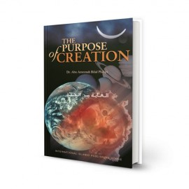 The Purpose of Creation By:Bilal Philips
