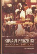 Krvavi Praznici Genocidi nad Bosnjacima
